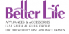 Better Life Appliances & Accessories